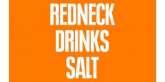 REDNECK DRINKS SALT